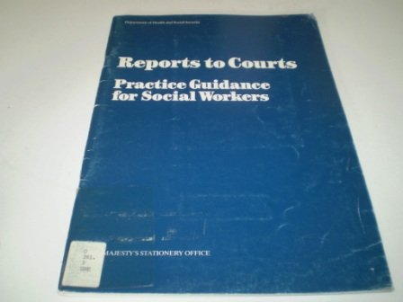 9780113210879: Reports to Courts: Practice Guidance for Social Workers