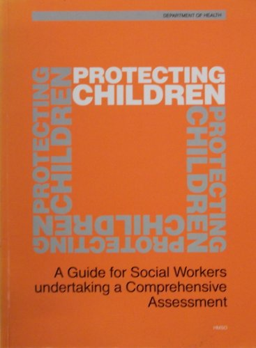 9780113211593: Protecting Children: A Guide for Social Workers Undertaking a Comprehensive Assessment