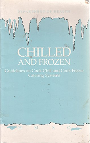9780113211616: Chilled and Frozen: Guidelines on Cook-chill and Cook-freeze Systems