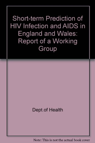 9780113211913: Short-term Prediction of HIV Infection and AIDS in England and Wales: Report of a Working Group