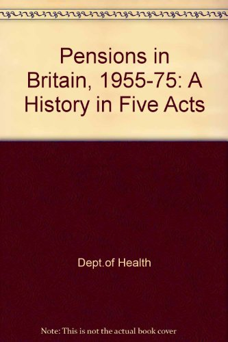 9780113211920: Pensions in Britain, 1955-75: A History in Five Acts