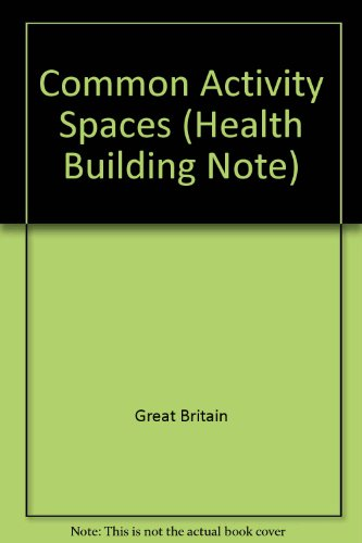 9780113211975: Common Activity Spaces (Health Building Note)