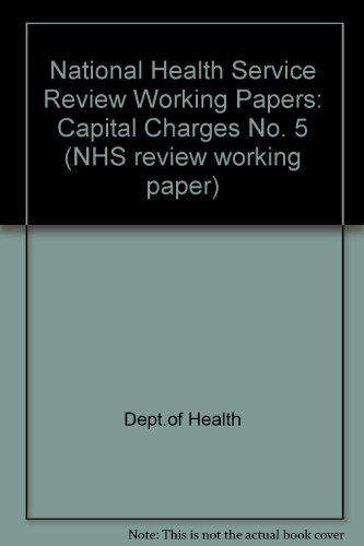 9780113212156: National Health Service Review Working Papers: Capital Charges No. 5 (NHS review working paper)