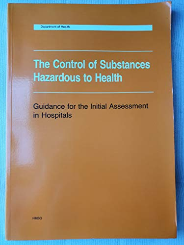 9780113212620: The Control of Substances Hazardous to Health: Guidance for the Initial Assessment in Hospitals