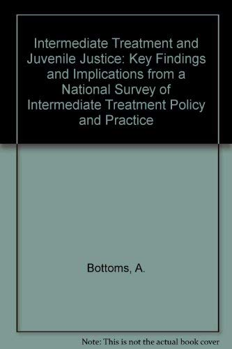 9780113212651: Intermediate Treatment and Juvenile Justice: Key Findings and Implications from a National Survey of Intermediate Treatment Policy and Practice