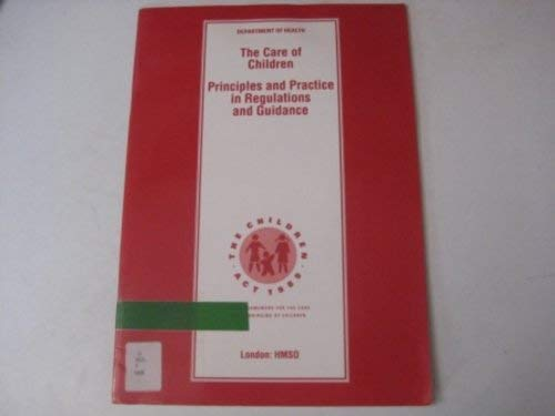 9780113212897: The Care of Children: Principles and Practice in Regulations and Guidance