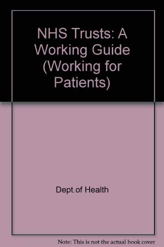 9780113213221: NHS Trusts: A Working Guide (Working for Patients)