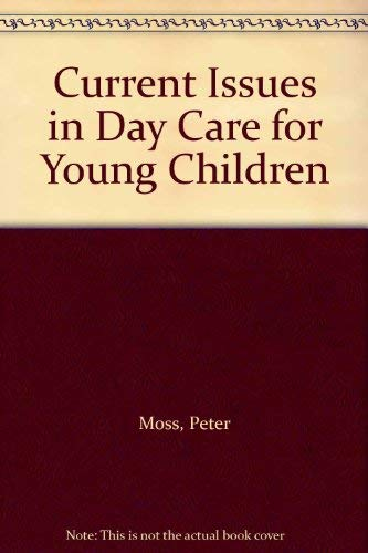 9780113213375: Current Issues in Day Care for Young Children