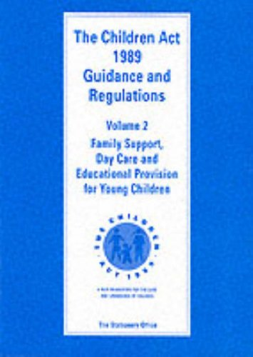 9780113213726: Children Act, 1989: Guidance and Regulations. Volume 2. Family Support, Day Care and Educational Provision for Young Children