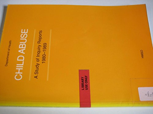9780113213917: Child Abuse: A Study of Enquiry Reports, 1980-89