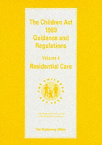 9780113214303: Children Act, 1989: Residential Care v. 4: Guidance and Regulations