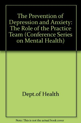 9780113214501: The Prevention of Depression and Anxiety: The Role of the Practice Team (Conference Series on Mental Health)