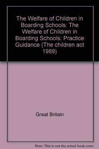 9780113214778: The Welfare of Children in Boarding Schools: The Welfare of Children in Boarding Schools: Practice Guidance (The children act 1989)