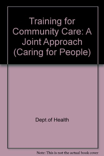 9780113214792: Training for Community Care: A Joint Approach (Caring for People)