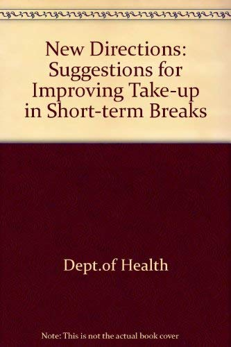 9780113215171: New Directions: Suggestions for Improving Take-up in Short-term Breaks