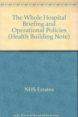 9780113215201: The Whole Hospital Briefing and Operational Policies (Health Building Note)
