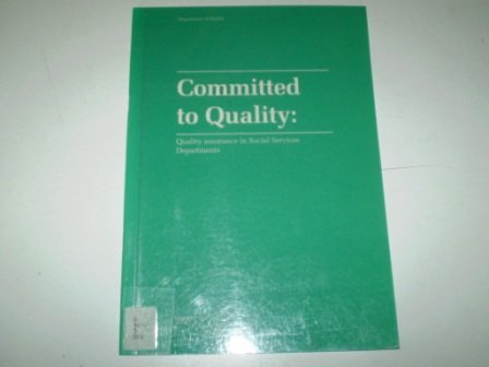 9780113215263: Committed to Quality: Quality Assurance in Social Services Departments