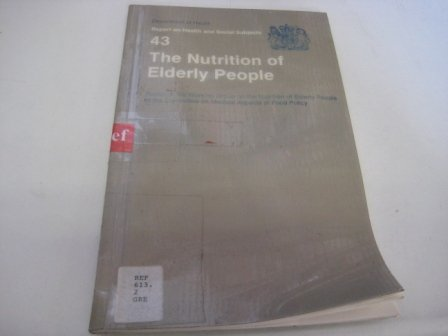 9780113215508: The Nutrition of Elderly People: Report of the Working Group on the Nutrition of Elderly People of the Committee on Medical Aspects of Food Policy (Reports of Health and Social Subjects)