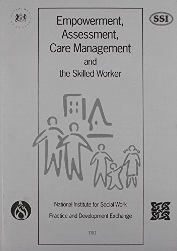 9780113215553: Empowerment, Assessment, Care: Management and the Skilled Worker