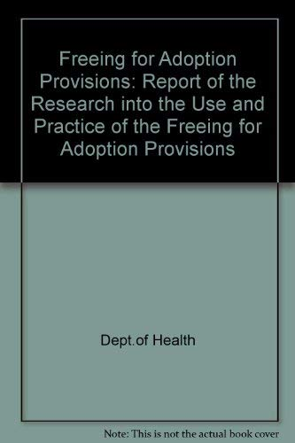 9780113215898: Freeing for Adoption Provisions: Report of the Research into the Use and Practice of the Freeing for Adoption Provisions