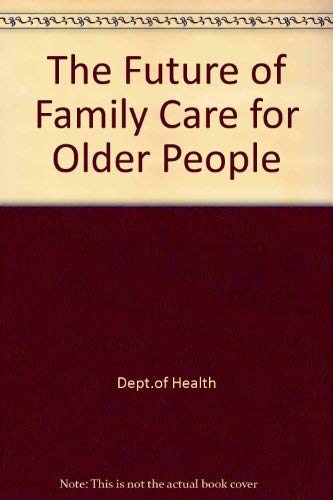 9780113215959: The Future of Family Care for Older People