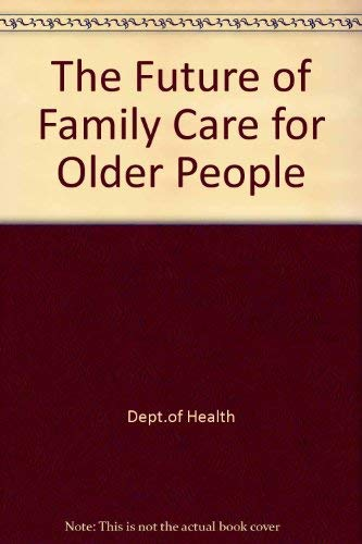 The Future of Family Care for Older People