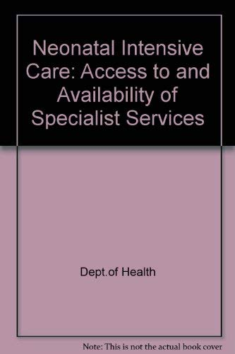 9780113215997: Neonatal Intensive Care: Access to and Availability of Specialist Services