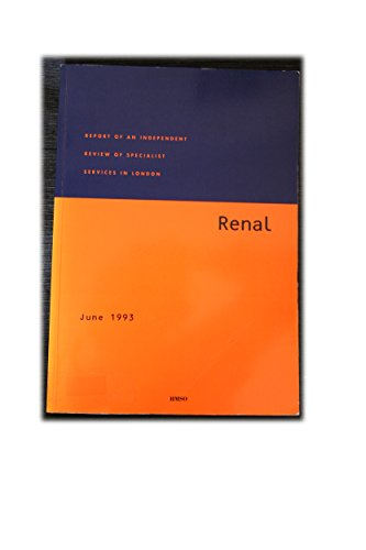 9780113216161: Report of an Independent Review of Specialist Services in London: Renal