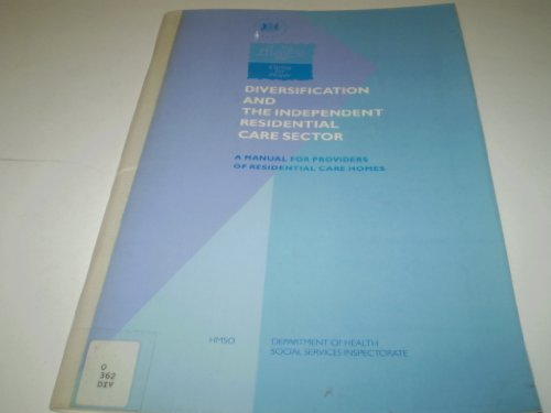 9780113216291: Diversification and the Independent Residential Care Sector: A Manual for Providers of Residential Care Homes (Caring for people)