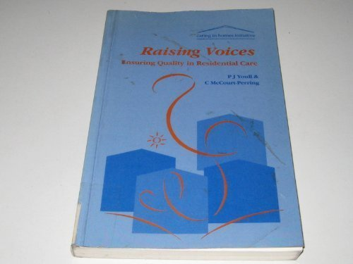 9780113216307: Raising Voices: Ensuring Quality in Residential Care (Caring in Homes Initiative)
