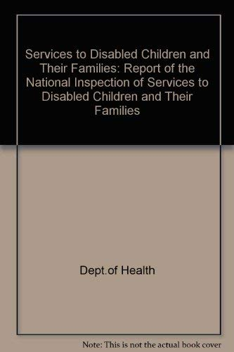 9780113217069: Services to Disabled Children and Their Families: Report of the National Inspection of Services to Disabled Children and Their Families