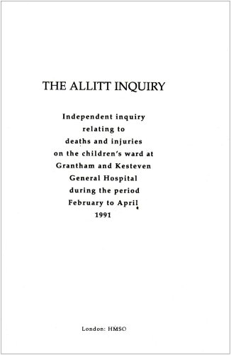 9780113217144: The Allitt Inquiry: Independent Inquiry Relating to Deaths and Injuries on the Children's Ward at Grantham and Kesteven General Hosptial During the Period February to April 1991