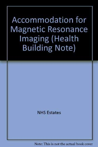 9780113217304: Accommodation for Magnetic Resonance Imaging (Health Building Note)