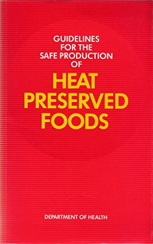 9780113218011: Guidelines for the Safe Production of Heat Preserved Foods