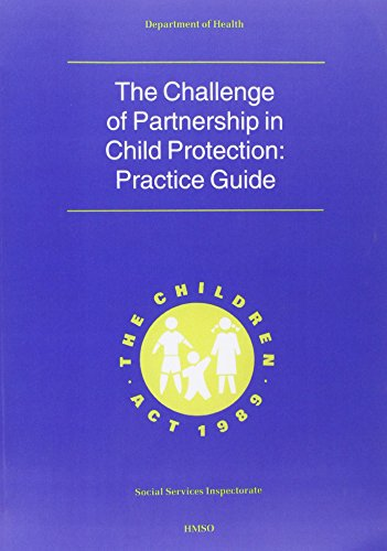 9780113218257: Challenge of Partnership in Child Protection: Practice Guide