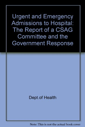 9780113218356: Urgent & Emergency Admissions to Hospital: The Report of a Csag Committee