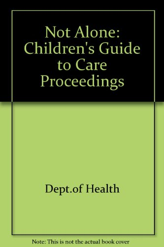 9780113218530: Not Alone: Children's Guide to Care Proceedings