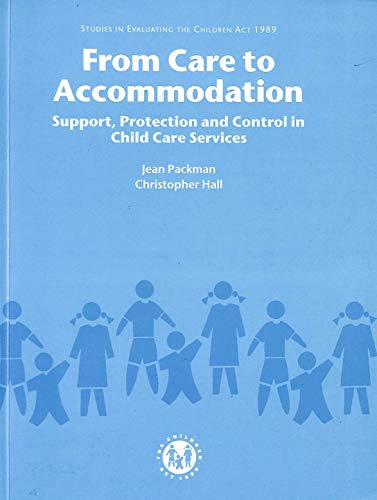 9780113218691: From Care to Accommodation: Support, Protection and Control in Child Care Services (Studies in Evaluating the Children Act 1989)