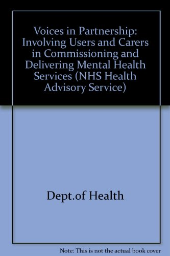 9780113218721: Voices in Partnership: Involving Users and Carers in Commissioning and Delivering Mental Health Services (NHS Health Advisory Service)
