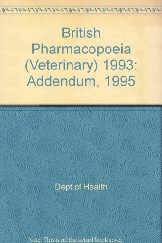 9780113218776: British Pharmacopoeia (Veterinary) 1993: Addendum, 1995