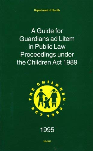 9780113218790: Guide for Guardians Ad Litem in Public Law Proceedings Under the Children