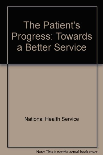 9780113218851: The Patient's Progress: Towards a Better Service