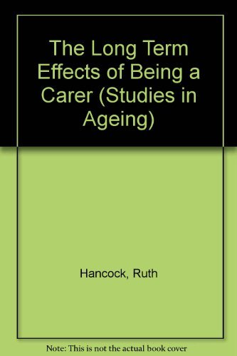 9780113218868: The Long Term Effects of Being a Carer (Studies in Ageing)