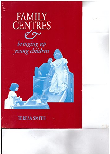 9780113218943: Family Centres and Bringing Up Young Children: Six Projects Run by the Children's Society