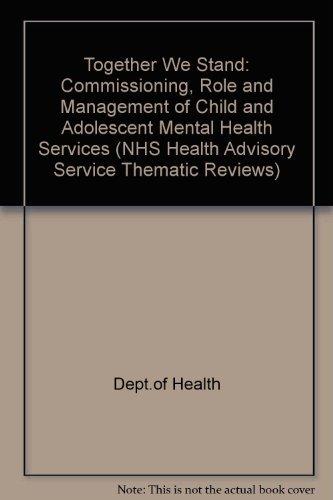 9780113219049: Together We Stand: Commissioning, Role and Management of Child and Adolescent Mental Health Services (NHS Health Advisory Service Thematic Reviews)