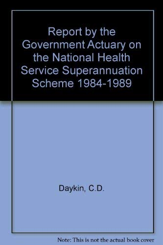 9780113219087: Report by the Government Actuary on the National Health Service Superannuation Scheme 1984-1989
