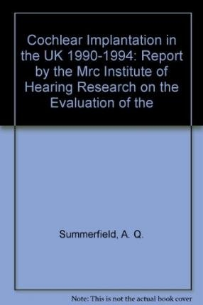 9780113219308: Cochlear Implantation in the UK 1990-1994: Report by the Mrc Institute of Hearing Research on the Evaluation of the