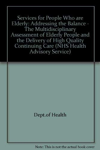 9780113219353: Services for People Who are Elderly: Addressing the Balance - The Multidisciplinary Assessment of Elderly People and the Delivery of High Quality Continuing Care (NHS Health Advisory Service)