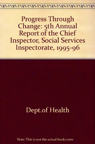 9780113219858: Progress Through Change: 5th Annual Report of the Chief Inspector, Social Services Inspectorate, 1995-96