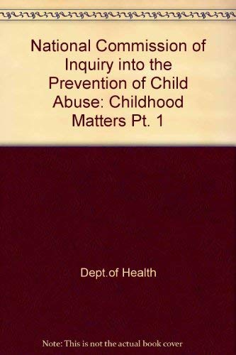 9780113219971: National Commission of Inquiry into the Prevention of Child Abuse: Childhood Matters Pt. 1